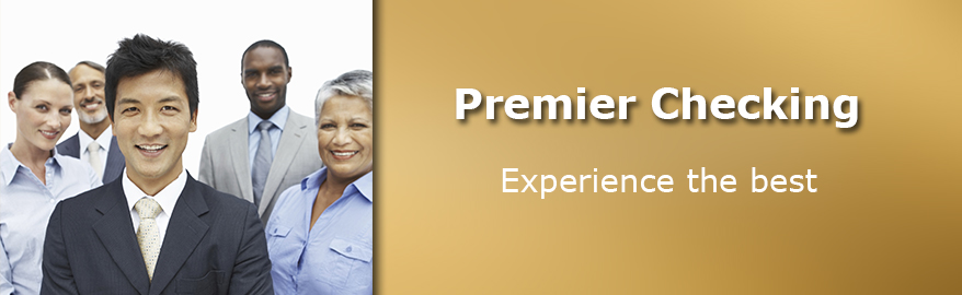 Premier Checking. Experience the best