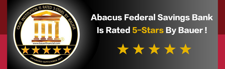 Abacus Federal Savings Bank is rated 5-stars by Bauer!