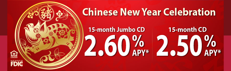 Chinese New Year 15 month jumbo CD 2.60%APY; Chinese New Year 15 month CD 2.50%APY