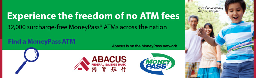 Experience the freedom of no ATM fees. 32000 surcharge-free MoneyPass ATMs across the nation. Find a MoneyPass ATM; Abacus is on the MoneyPass network.