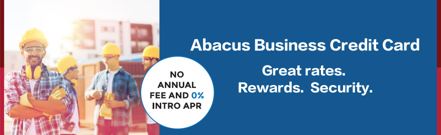 Abacus Business Credit Card. great rates. rewards. security. No annual fee and 0% intro APR