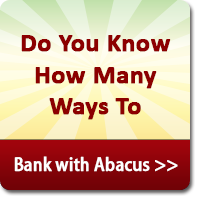 Many ways to bank with Abacus