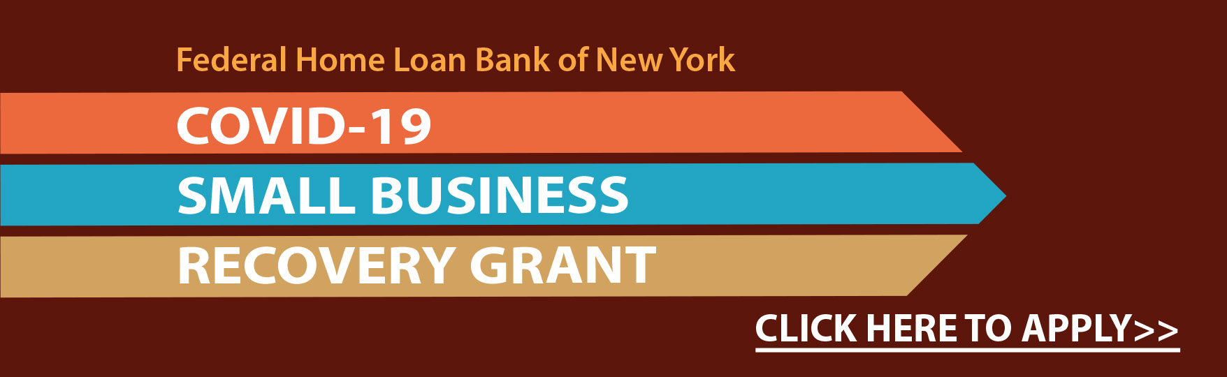 Federal Home Loan Bank of New York  Covid-19 Small Business Recovery Grant Click here to apply